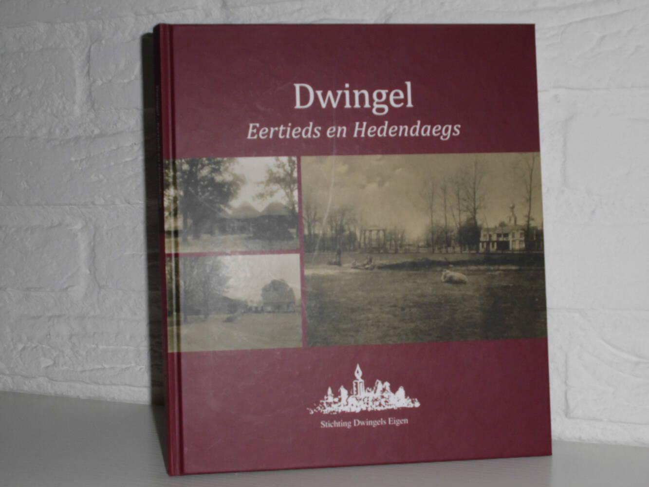 Dwingel - Eertieds en Hedendaegs